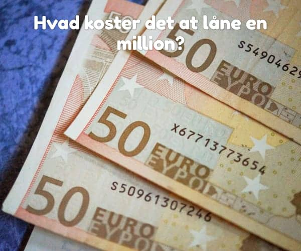 Hvad koster det at låne en million?