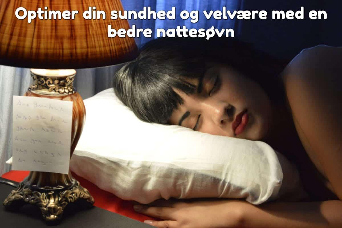 Optimer din sundhed og velvære med en bedre nattesøvn